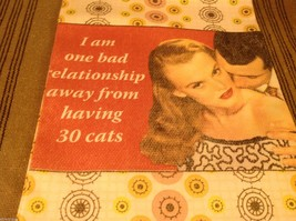 One bad relationship away from having 30 cats Cotton silk screen kitchen Towel image 1