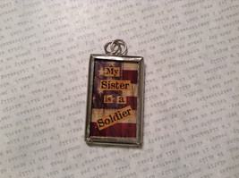 My Sister is a Soldier USA Charm Present Tie On Reversible Tag Metal Glass Tag