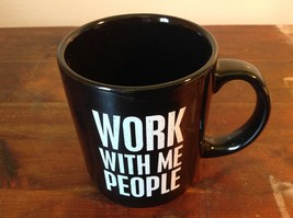 New Black Ceramic Comical Coffee Mug Work With Me People in White Letters