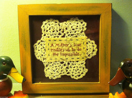 New Primitive Framed crochet  Mother's Love Enables Us to Do the Impossible