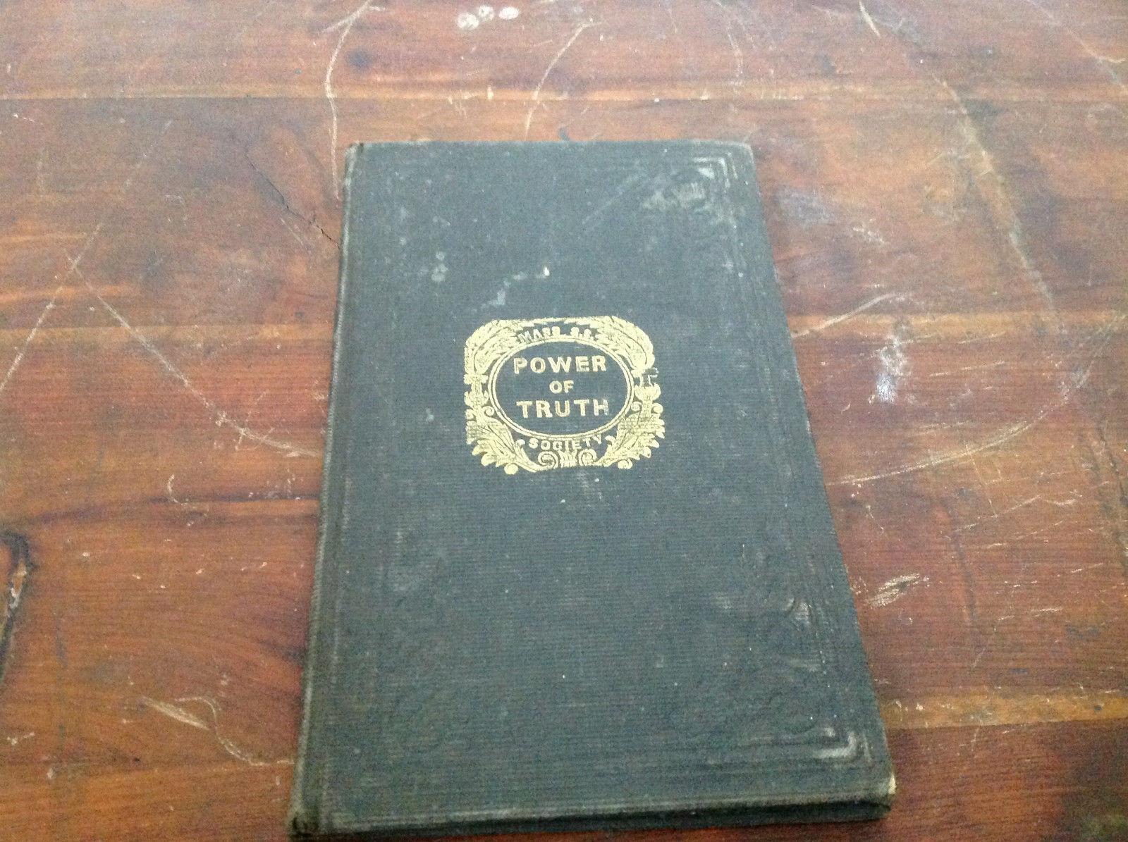 Power of Truth Written for Massachusetts Sabbath School Society Book 1842