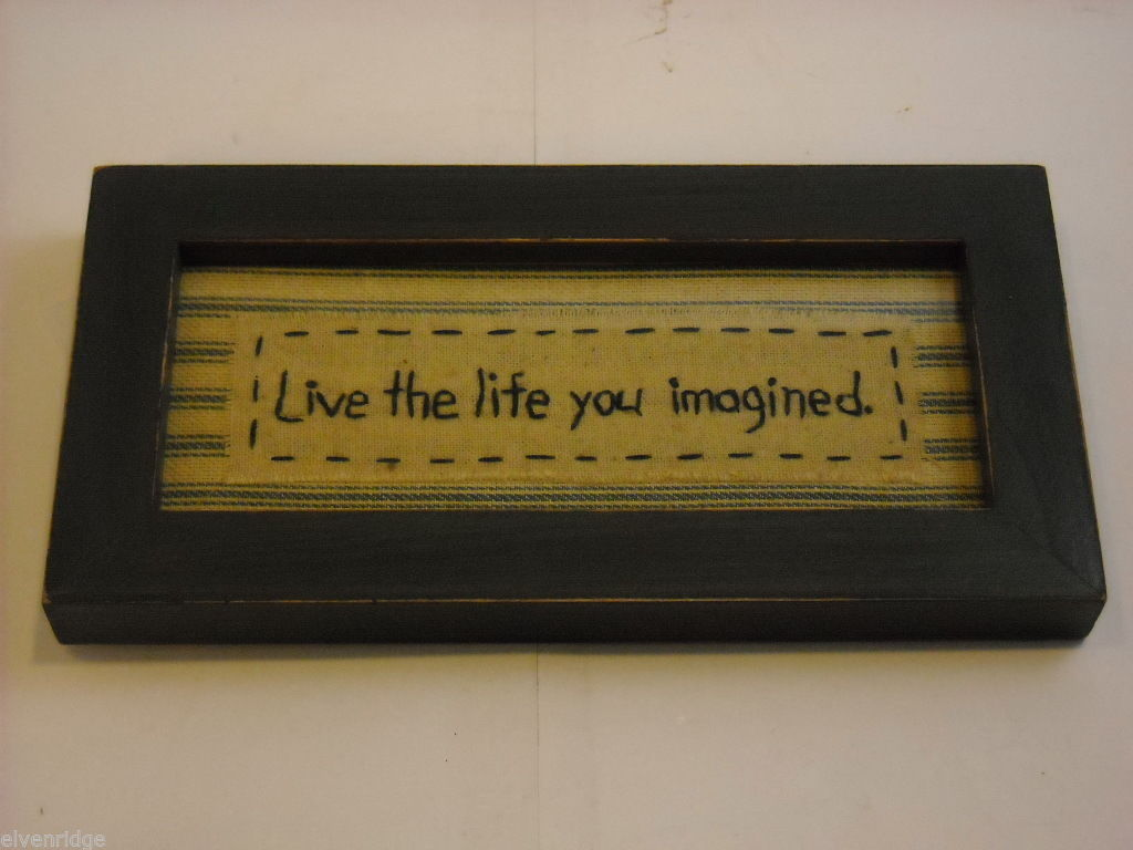 "Primitive Framed Embroidered ""Live the Life You Imagined"" Saying"