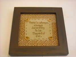 "Primitive Embroidered Framed Saying ""There Is Always Something To Be Thankful.."""