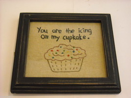 Primitive Embroidered Framed You Are The Icing on My Cupcake Saying