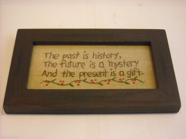 "Primitive Embroidered Framed ""The Past is History"" Saying"