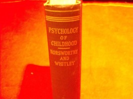 Psychology of Childhood by Norsworthy and Whitley 1923