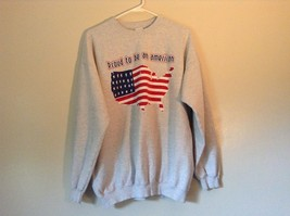 Proud to be an American Gray Long Sleeve Sweatshirt with Flag Size Large