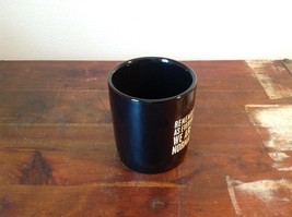 New Black Ceramic Comical Coffee Mug  Remember As Far As Everyone Knows image 3