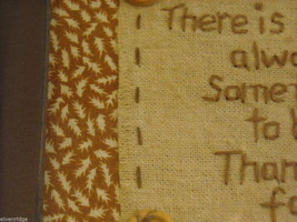 "Primitive Embroidered Framed Saying ""There Is Always Something To Be Thankful.."" image 4"
