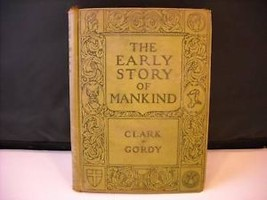 The Early Story Of Mankind by Clark and Gordy 1929