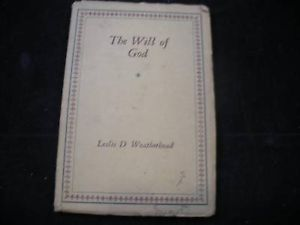 The Will of God by Leslie D. Weatherhead