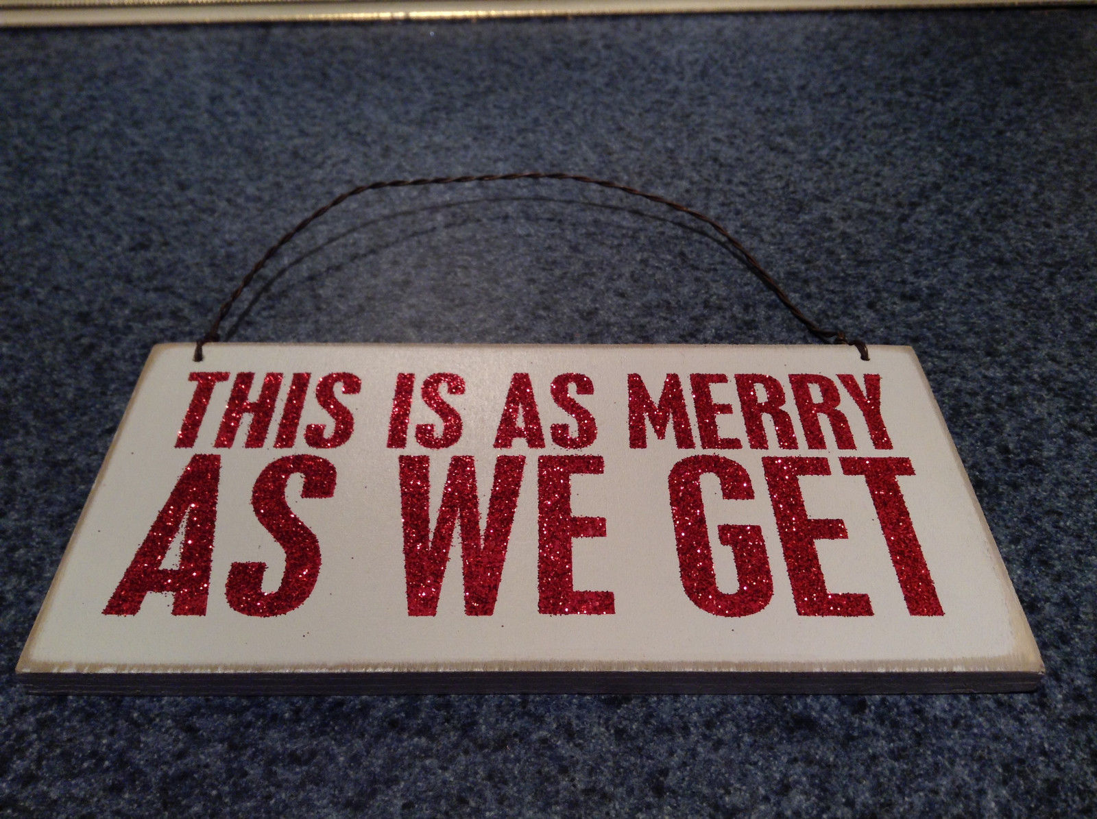 This Is As Merry As We Get Wall Plaque Sign Red on White