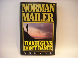 Tough Guys Don't Dance by Norman Mailer 1984 Hard Cover w Dust Jacket