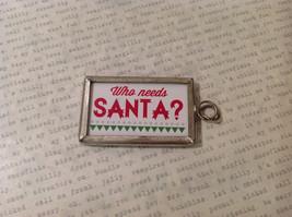 "Versatile ""Who needs Santa?"" Reversible ""I have Grandma"" Metal Glass Tag Charm"