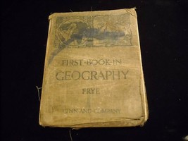 Vintage First Book in Geography  by Frye Ginn and Company