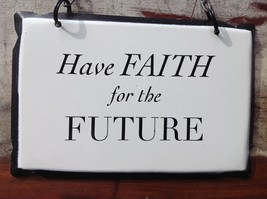 "Vintage Style Metal SIgn ""Have Faith for the Future"" Black and White"