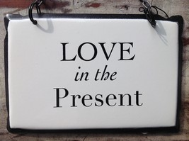 "Vintage Style Metal Sign "" Love in the Present"" Black and white"