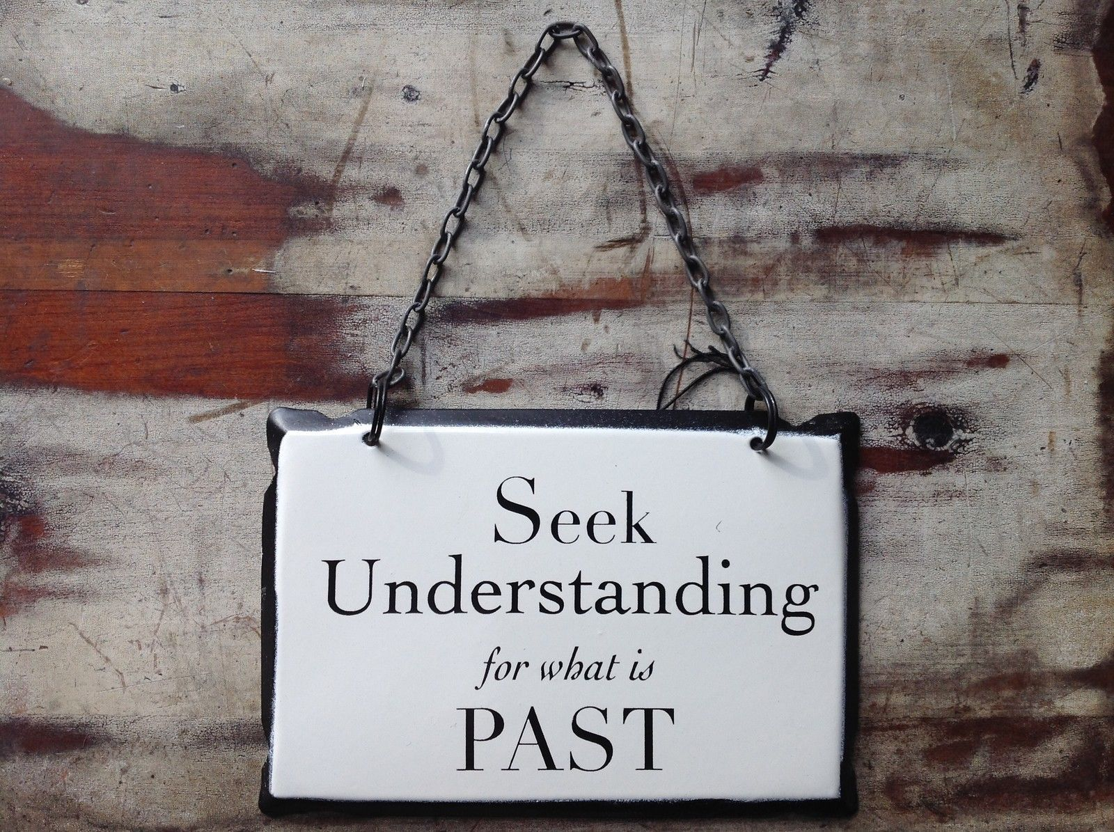 "Vintage Style Metal SIgn ""Seek Understanding for what is Past Black White"
