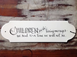 "Vintage style metal sign "" Children are the living messages ..."""