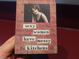 Vintage style wood Box Sign Sexy Women have Messy Kitchens