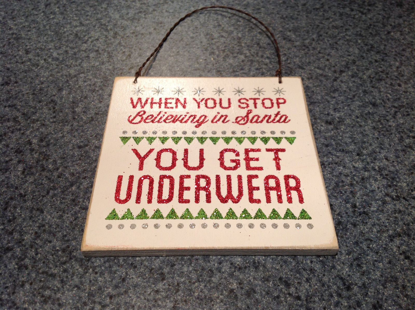 Wall Plaque Sign When You Stop Believing in Santa You Get Underwear Vintage Look