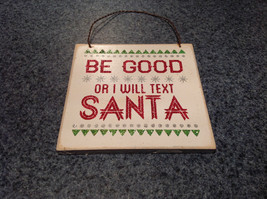 Wall Plaque Sign Red on White Vintage Look Be Good or I Will Text Santa