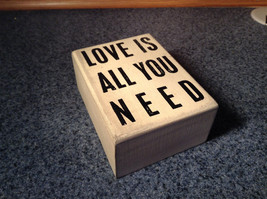 White Wood Box Sign Love is All You Need Vintage Look Primitives by Kathy - $39.99