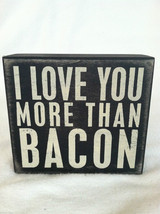 "Wooden Black Box Sign ""I Love You More Than Bacon"" Home Decor image 1"