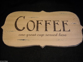 Wooden Coffee Sign One Great Cup Served Here Saying
