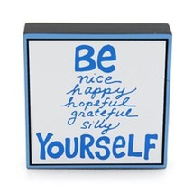 Wooden Graduation or other Sign Be Yourself Nice Happy Hopeful Silly Grateful