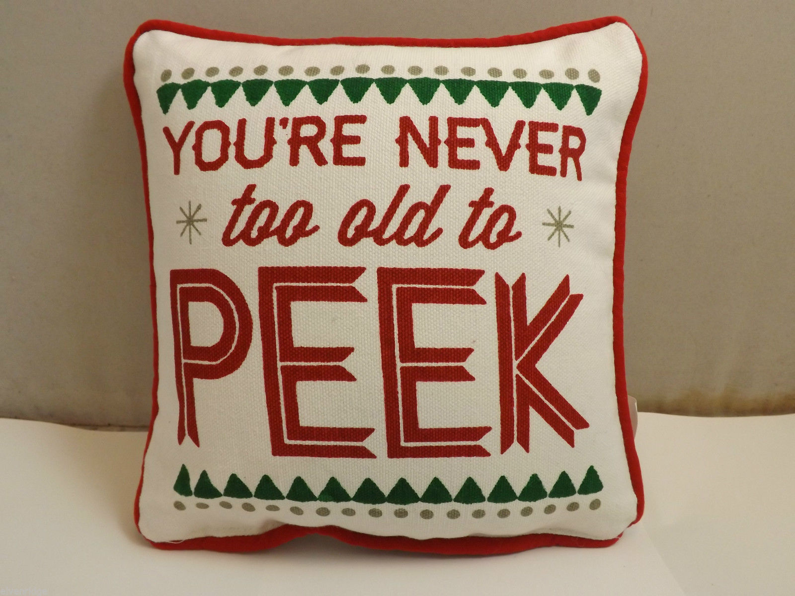 """You're Never Too Old To Peek"" Christmas Decorative Pillow"