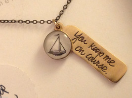 You keep me on course w sailboat sloop  charm pendant necklace bronze made USA