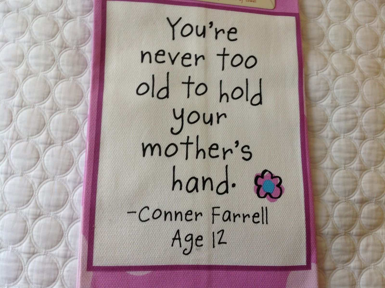 You're Never too old hold mom's hand Cotton kitchen Towel for mother made USA