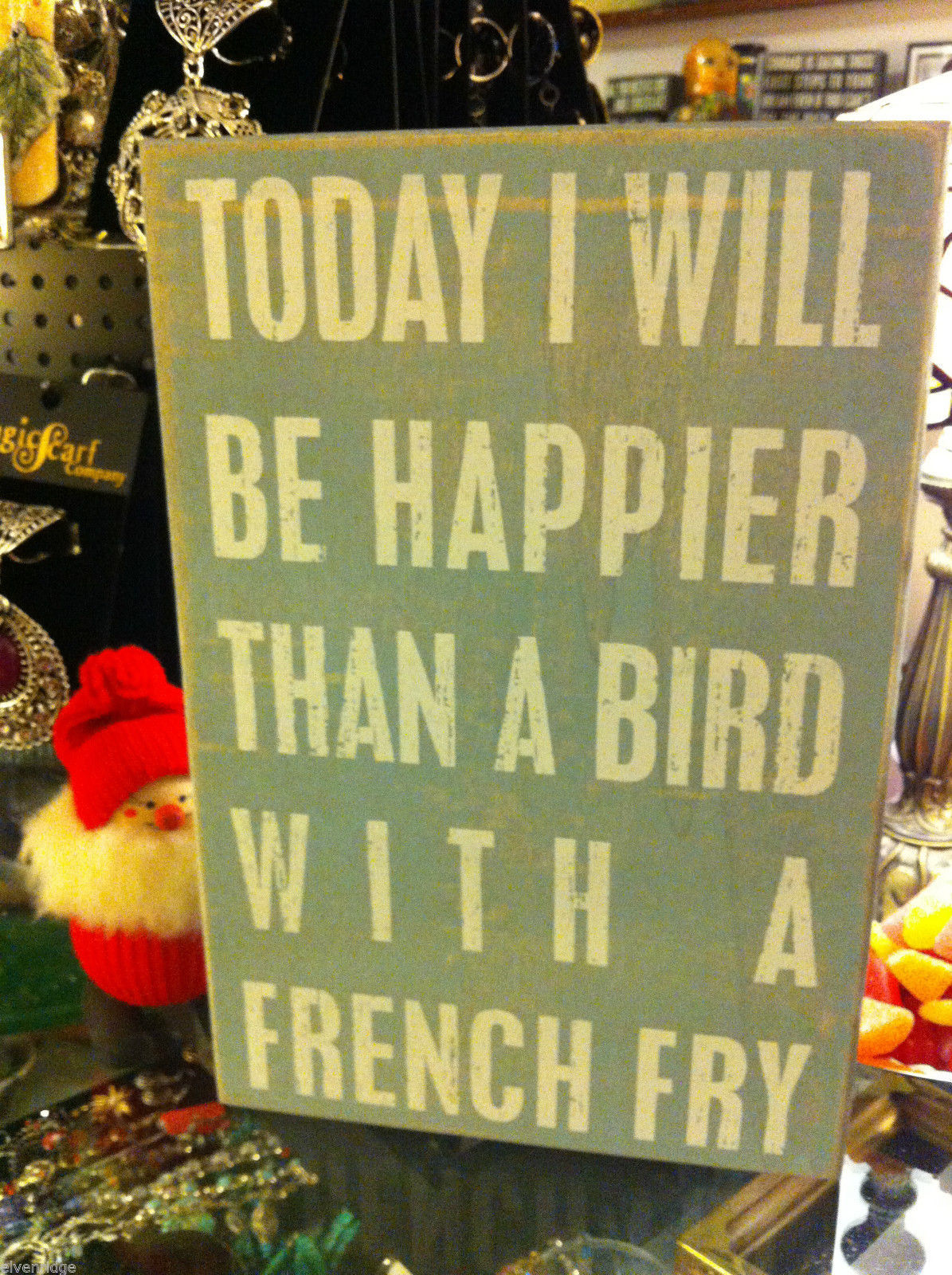 today I'll be happier than a bird with a french fry blue box sign