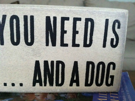 White Wooden Box Sign All You Need Is Love And A Dog image 4