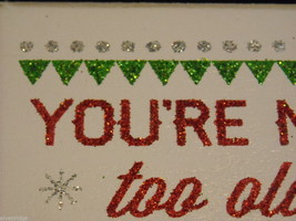 White Wooden Gift Box You're Never Too Old to Peek Christmas Decor w glitter image 5