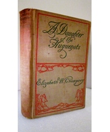 Daughter of the Huguenots 1901 Elizabeth W Champney, Historical Novel - $10.00