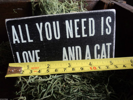 """Black Wooden Box Sign """"All you need is love...and a cat"""" image 7"""