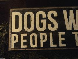 Black Wooden Box Sign Dogs welcome people tolerated image 3