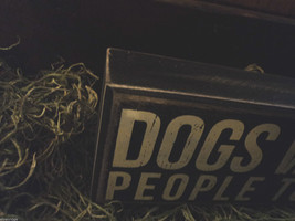Black Wooden Box Sign Dogs welcome people tolerated image 2