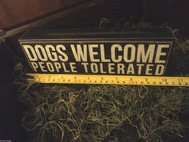 Black Wooden Box Sign Dogs welcome people tolerated image 6