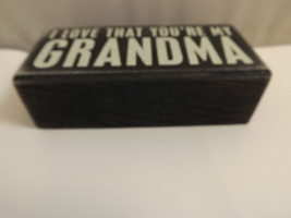 """Black Wooden Box Sign """"I Love that You're My Grandma"""" Home Decor image 4"""