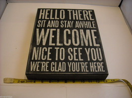 """Black Wooden Box Sign """"Hello There, Sit and Stay Awhile, Welcome..."""" image 7"""