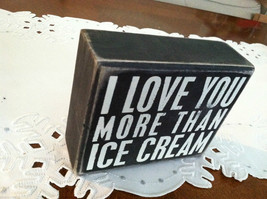 """Black Wooden Box Sign """"I love you more than ice cream"""" image 2"""
