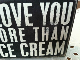 """Black Wooden Box Sign """"I love you more than ice cream"""" image 4"""
