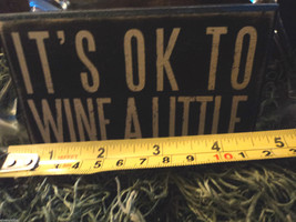"""Black Wooden Box Sign """"It's ok to wine a little"""" image 5"""