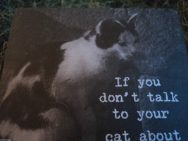 """Black Wooden Box Sign """"If you don't talk to your cat about catnip...who will?"""" image 3"""
