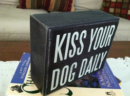 """Black Wooden Box Sign """"Kiss your dog daily"""" image 2"""