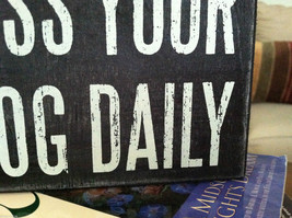 """Black Wooden Box Sign """"Kiss your dog daily"""" image 4"""
