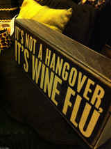 Black Wooden Box Sign It's not a hangover, it's Wine Flu image 3